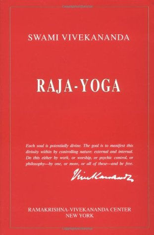 Raja-Yoga by Swami Vivekananda — Reviews, Discussion, Bookclubs, Lists