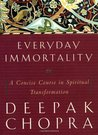 Everyday Immortality: A Concise Course in Spiritual Transformation