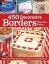 450 Decorative Borders You Can Paint: Perfect for Home Decorators, Crafters and Scrapbookers