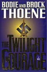 The Twilight of Courage by Bodie Thoene