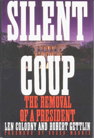 Silent Coup: The Removal of a President