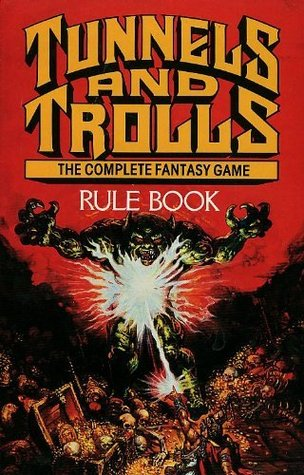 Tunnels and Trolls Rule Book: The Complete Fantasy Game