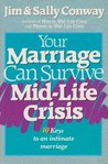 Your Marriage Can Survive Mid-Life Crisis: 10 Keys to an Intimate Marriage