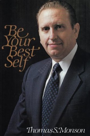 Be Your Best Self by Thomas S. Monson