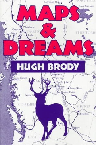 Maps and Dreams: Indians and the British Columbia Frontier