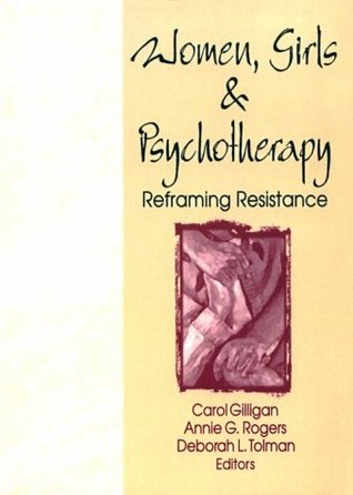 Women, Girls and Psychotherapy by Carol Gilligan