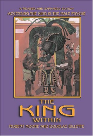 The King Within: Accessing the King in the Male Psyche