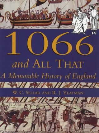 1066 and All That by W.C. Sellar