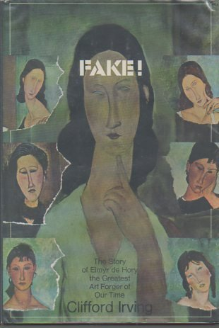 Fake! The Story of Elmyr de Hory, the Greatest Art Forger of Our Time