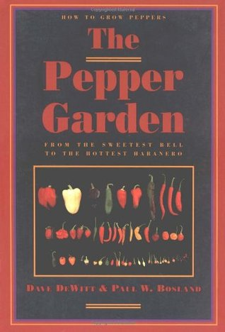 The Pepper Garden by Dave DeWitt