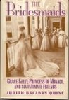 Bridesmaids: Grace Kelly, Princess of Monaco, and Six Intimate Friends