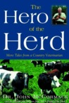 The Hero of the Herd: More Tales from a Country Veterinarian