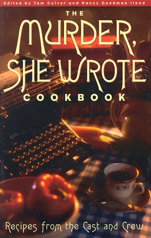 The Murder, She Wrote Cookbook: Recipes from the Cast and Crew