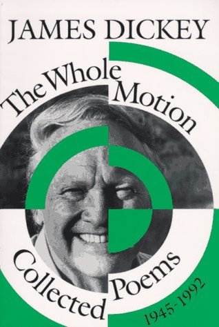 The Whole Motion by James Dickey