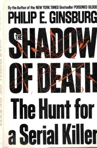 The Shadow of Death by Philip E. Ginsburg