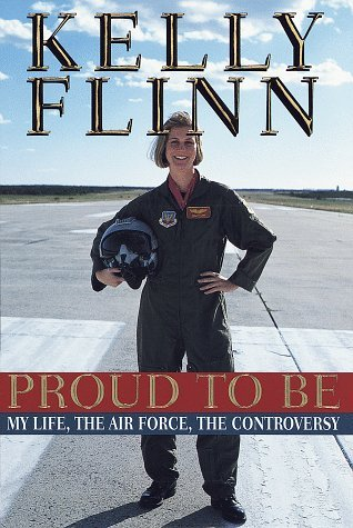 Proud to Be: My Life, The Airforce, The Controversy