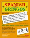 Spanish for Gringos Level 1: Shortcuts, Tips, and Secrets to Successful Learning