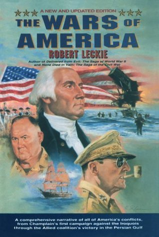 The Wars of America by Robert Leckie