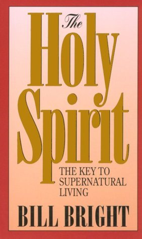 The Holy Spirit: The Key to Supernatural Living