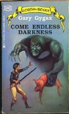 Come Endless Darkness (Greyhawk: Gord the Rogue, #4)