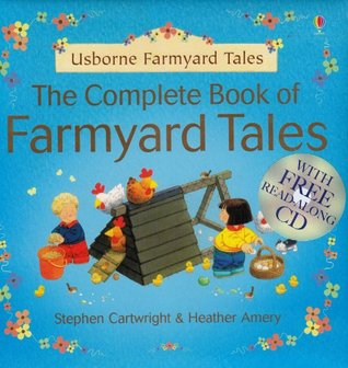 The Complete Book of Farmyard Tales by Heather Amery
