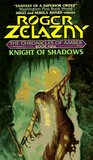Knight of Shadows (The Chronicles of Amber #9)