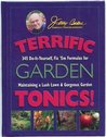 Terrific Garden Tonics!: 345 Do-It-Yourself, Fix 'em Formulas for Maintaining a Lush Lawn & Gorgeous Garden