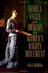 Seneca Falls and the Origins of the Women's Rights Movement by Sally G. McMillen