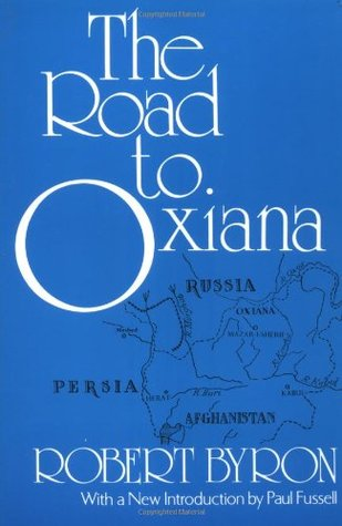 The Road to Oxiana by Robert Byron