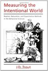 Measuring the Intentional World: Realism, Naturalism, and Quantitative Methods in the Behavioral Sciences
