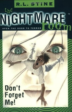 Don't Forget Me! (The Nightmare Room #1)