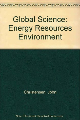 Global Science: Energy, Resources, Environment Student Edition
