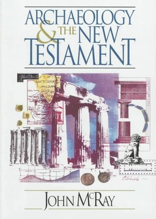 Archaeology and the New Testament by John McRay