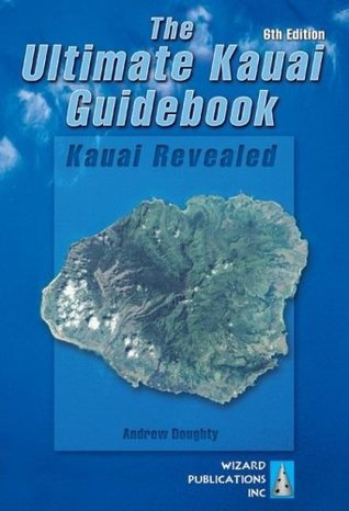 The Ultimate Kauai Guidebook by Andrew Doughty