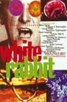 White Rabbit: A Psychedelic Reader