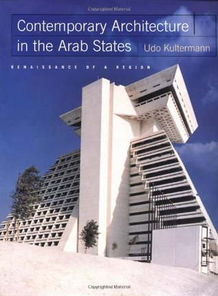Contemporary Architecture in the Arab States: Renaissance of a Region