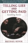 Telling Lies and Getting Paid: Gambling Stories