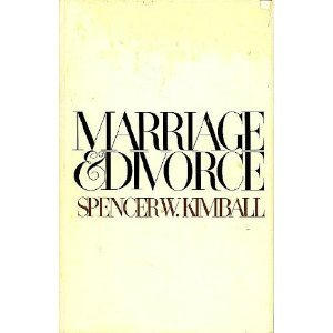 Marriage & divorce by Spencer W. Kimball