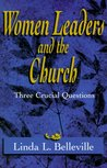 Women Leaders and the Church: 3 Crucial Questions