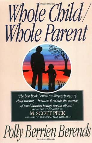 Whole Child, Whole Parent by Polly Berrien Berends
