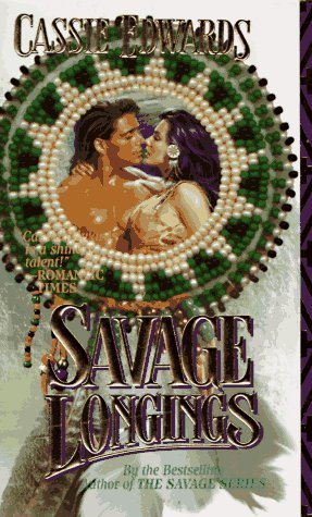 Savage Longings by Cassie Edwards