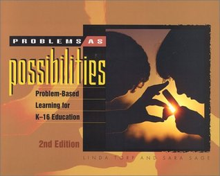 Problems as Possibilities: Problem-Based Learning for K-16 Education