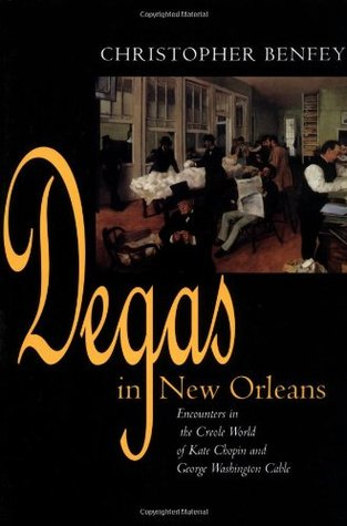 Degas in New Orleans by Christopher E.G. Benfey