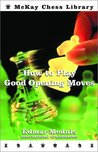 How To Play Good Opening Moves (Chess)
