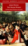 John Donne - The Major Works: Including Songs and Sonnets and Sermons