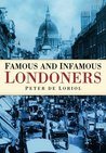 Famous and Infamous Londoners