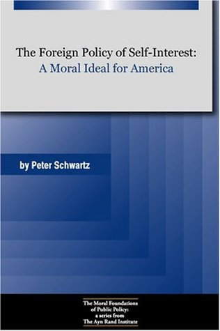 The Foreign Policy of Self-Interest: A Moral Ideal for America