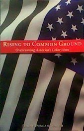Rising to Common Ground: Overcoming America's Color Lines