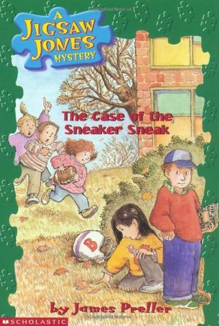 The Case of the Sneaker Sneak by James Preller
