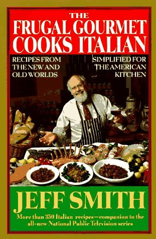 The Frugal Gourmet Cooks Italian by Jeff  Smith
